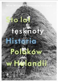 Sto lat tesknoty. Historia Polakow w Holandii