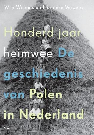 100 jaar heimwee. De geschiedenis van Polen in Nederland